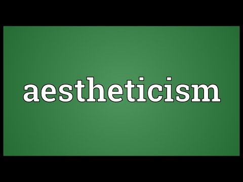 Aestheticism Meaning