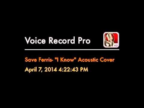 Save Ferris-  I Know- Acoustic Cover