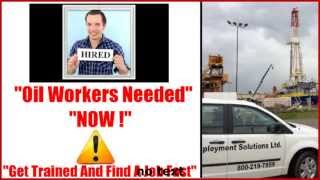 Oil field Jobs alberta  Review Alberta Oil & Gas Workers Needed