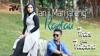 Frans feat Fauzana - Janji Manjalang Rantau (Official Music Video)