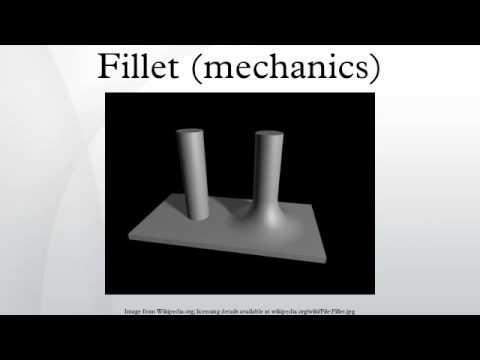 Fillet (mechanics)