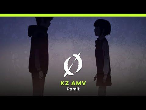 「 Ø 」 KZ AMV - Pamit