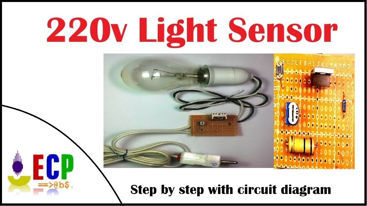 how to make 220v light sensor easy at home with circuit diagram [ 1280 x 720 Pixel ]