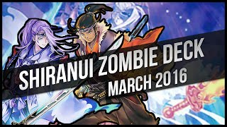 Yu-Gi-Oh Shiranui Zombie Deck Profile | March 2016