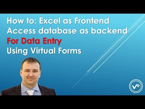 ☑️ How To: Excel As Frontend, Access Database As Backend, For Data Entry, Using Virtual Forms