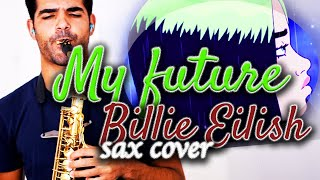 My Future – Billie Eilish saxophone cover (instrumental)