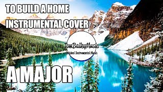 To Build A Home Instrumental Cover In A Major Free Download Youtube