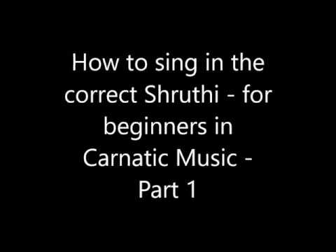 How to sing in the correct shruthi/pitch - For beginners in Carnatic music - Part 1