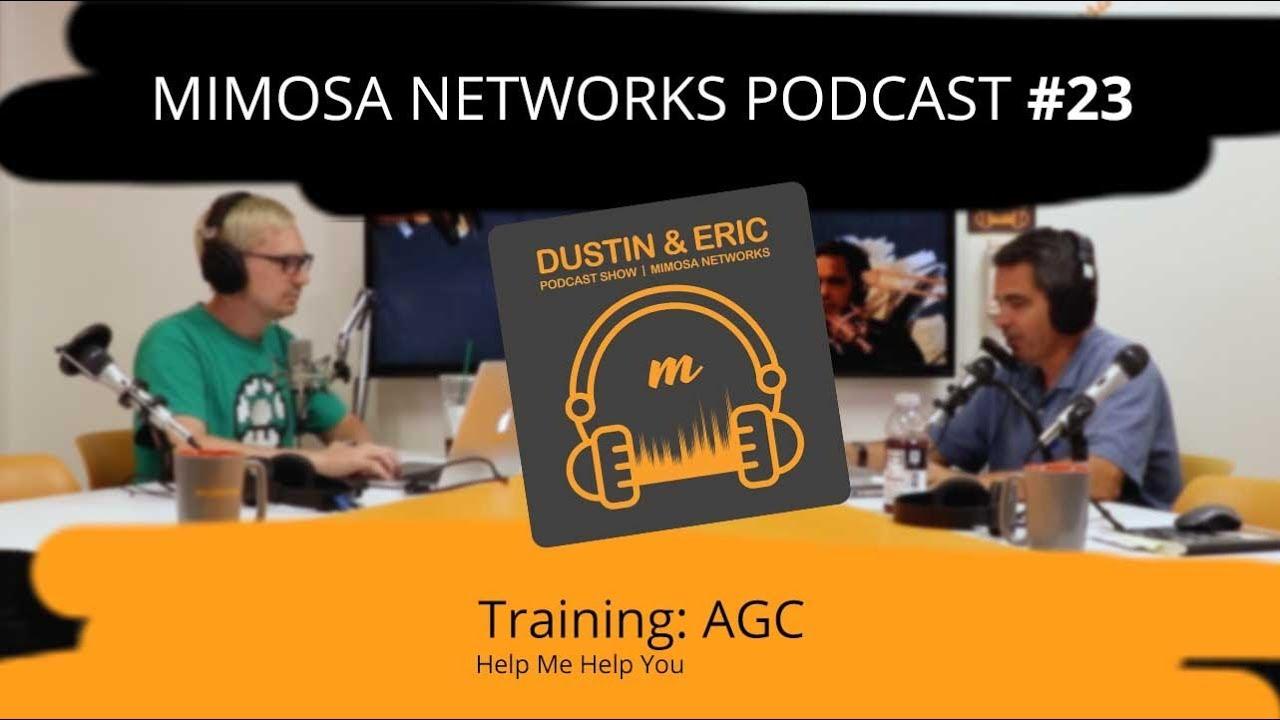 Mimosa Network Podcast #23: Training - AGC