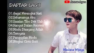 Full Album Maulana Wijaya Gagal Merangkai hati