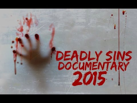 Deadly Sins Documentary 2015