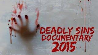 Deadly Sins Documentary 2015