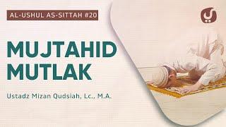 Membantah Syubhat - Kitab Al-Ushul As-Sittah #20 - Ustadz Mizan Qudsiah, Lc., M.A.