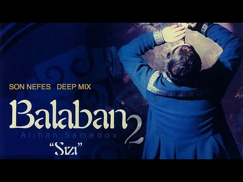 ALİHAN SAMEDOV - SON NEFES - DEEP MIX