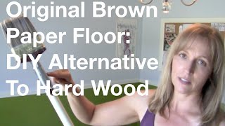 The Original Brown Paper Floor: DIY Alternative To Hard Wood Floors