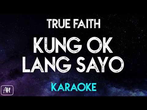 True Faith - Kung Ok Lang Sayo (Karaoke/Instrumental)