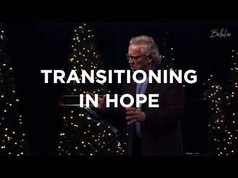 Transitioning In Hope (Olive Heiligenthal) | Bill Johnson | Bethel Church