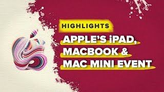 Apple's Macbook Air, Mac Mini, and iPad Pro highlights in about 10 minutes