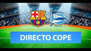 (SOLO AUDIO) Directo del Barcelona 5-1 Alavés en Tiempo de Juego COPE