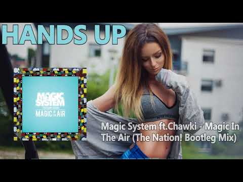 Magic System feat. Chawki - Magic In The Air (The Nation! Bootleg Mix)