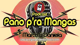 PodCast - Pano P'ra Mangas EP2