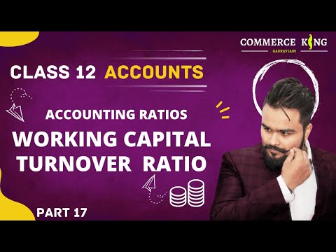 #110, Class 12 accounts (Accounting ratios: working capital turnover ratio)