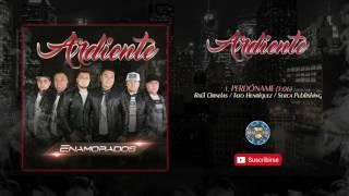 Ardiente - Perdoname ( Audio Oficial )
