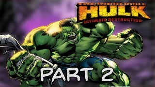 The Incredible Hulk Ultimate Destruction PS2: Part 2