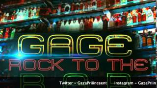 Gage - Rock To The Bar - October 2014 @GazaPriiinceent