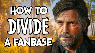 How To Divide A Fanbase - The Last of Us 2