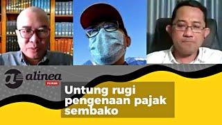 Alinea Forum - Untung Rugi Pengenaan Pajak Sembako