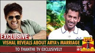 Vishal Reveals about Arya's Marriage to Thanthi TV Exclusively spl tamil video news 30-08-2015 Paayum Puli Special show thanthi tv