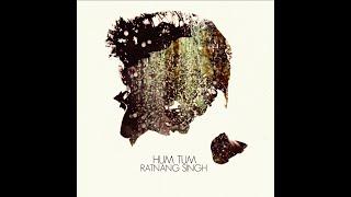 Hum Tum | Official Music Video | Ratnang Singh | 2020