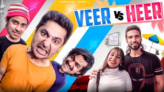 Veer Vs Heer | Harsh Beniwal