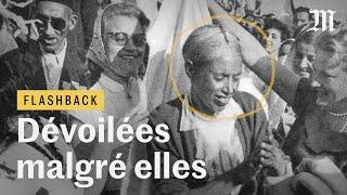 Algérie, 1958 : des musulmanes dévoilées de force ? - Flashback #4