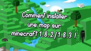[TUTO] Comment installer une map sur Minecraft 1.8.2/1.8.3 ! [FR] [HD]