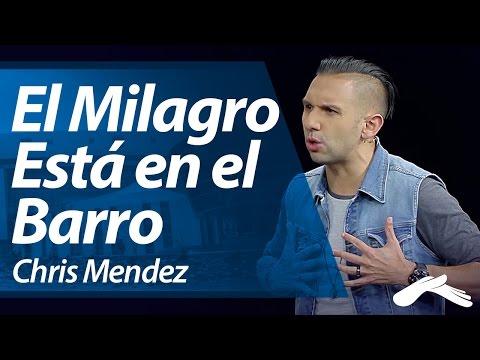 El Milagro Está en el Barro - Chris Mendez (Hechos 29, 2014)
