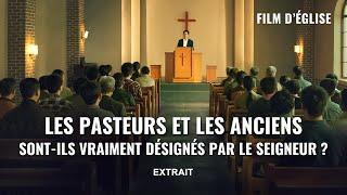 Les pasteurs et les anciens du monde religieux sont-ils vraiment désignés par le Seigneur ?