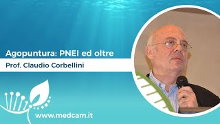Agopuntura: PNEI ed oltre - Prof. Claudio Corbellini