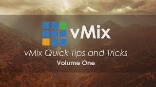 vMix Tips and Tricks Volume 1 - Drag and drop files, rename inputs, and more!