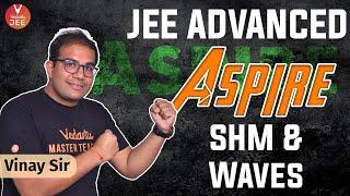 SHM JEE And Waves JEE [JEE Advanced Aspire]   JEE Advanced 2021 Physics   Vedantu JEE   Vinay Sir