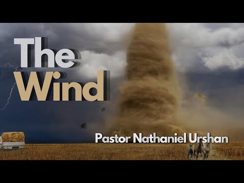 """The Wind"" Pastor Nathaniel Urshan"