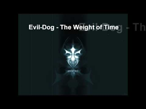 Evil-Dog - The Weight of Time