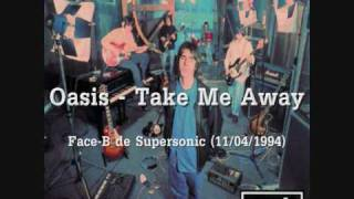 Watch Oasis Take Me Away video