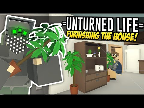 FURNISHING THE HOUSE - Unturned Life Roleplay #251