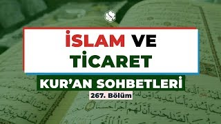 Kur'an Sohbetleri | İSLAM VE TİCARET