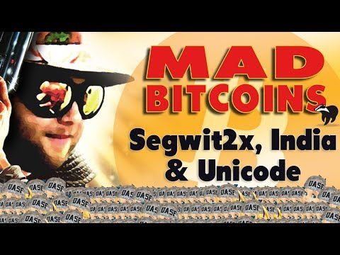 """Segwit2x 80%, Bitcoin Legal in India and """"₿"""" Unicode"""