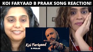 B Praak - Koi Faryaad Cover SONG REACTION!