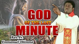 Rev. Fr. Emmanuel Obimma(EBUBE MUONSO) - God Of The Last Minute - Nigerian Gospel Music