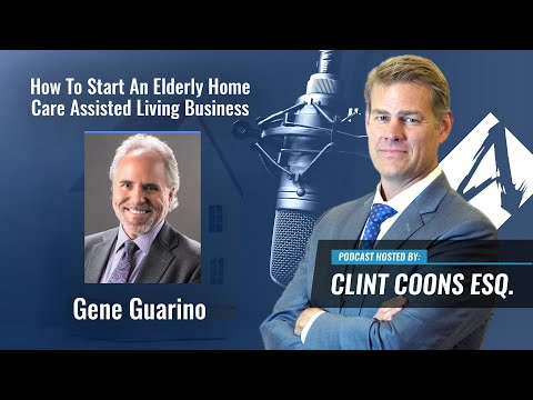 How To Start An Elderly Home Care Assisted Living Business - Prt. 1 (Clint Coons PODCAST)